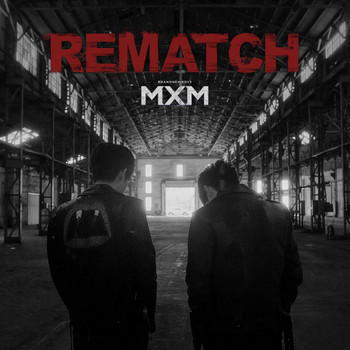 MXM - REMATCH