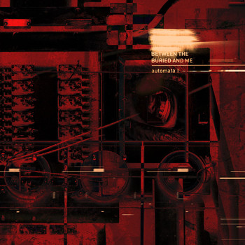 Between The Buried And Me - Automata I (Explicit)