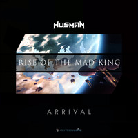 Husman - Rise Of The Mad King (Chapter 1 - Arrival)