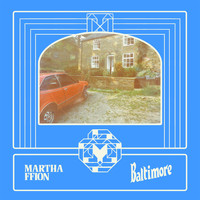 Martha Ffion - Baltimore