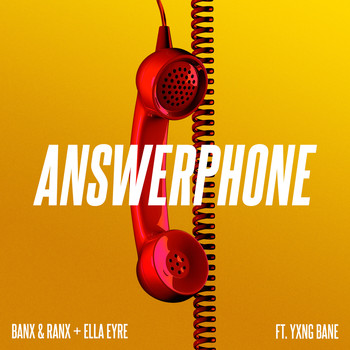 Banx & Ranx & Ella Eyre - Answerphone (feat. Yxng Bane)