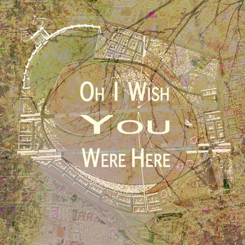 Ganga - Oh I Wish You Were Here