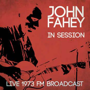 John Fahey - Live in Session - Live 1973 FM Broadcast