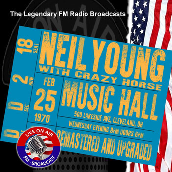 Neil Young - Legendary FM Broadcasts - Music Hall, Cleveland OH 25th February 1970