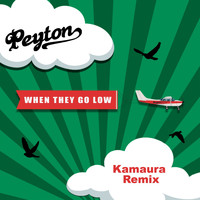 Peyton - When They Go Low (Kamaura Remixes)