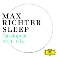 Max Richter - Cassiopeia (Pt. 6 / Edit)