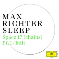 Max Richter - Space 17 (chains) (Pt. 1 / Edit)