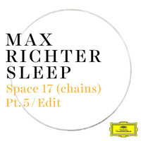 Max Richter - Space 17 (chains) (Pt. 5 / Edit)