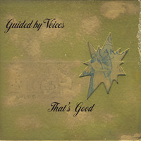 Guided By Voices - That's Good