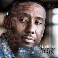 Maino - Party & Pain (Explicit)