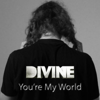 Divine - You're My World