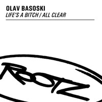 Olav Basoski - Life's A Bitch / All Clear
