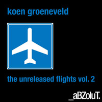 Koen Groeneveld - The Unreleased Flights, Vol. 2