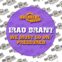 Irad Brant - We Must Go On / Pressured