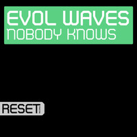 Evol Waves - Nobody Knows