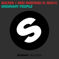 Sultan & Ned Shepard - Ordinary People (feat. Max'C)