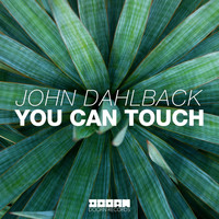 John Dahlback - You Can Touch