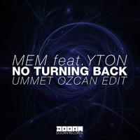 MEM - No Turning Back (feat. Yton) (Ummet Ozcan Edit)