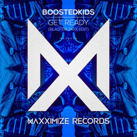 Boostedkids - Get Ready! (Blasterjaxx Edit)
