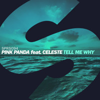 Pink Panda - Tell Me Why (feat. Celeste)