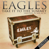 Eagles - Take It To The Summit (Houston, TX 16th Nov '76)