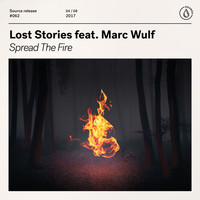 Lost Stories - Spread The Fire (feat. Marc Wulf)
