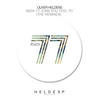 Oliver Heldens - Ibiza 77 (Can You Feel It) [The Remixes]