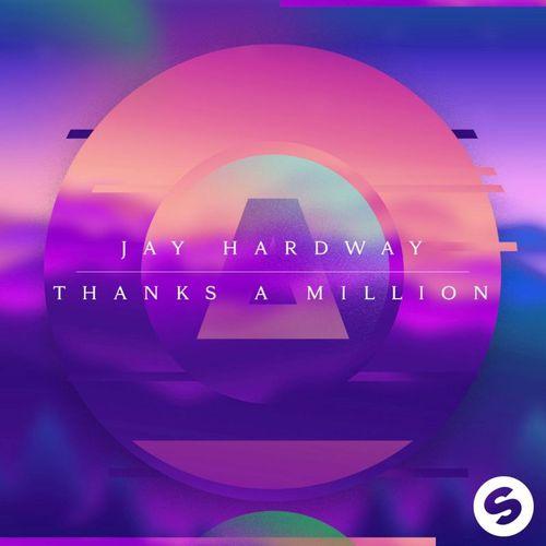 Jay Hardway MP3 Single Thanks A Million