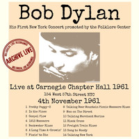 Bob Dylan - Live At Carnegie Chapter Hall 1961