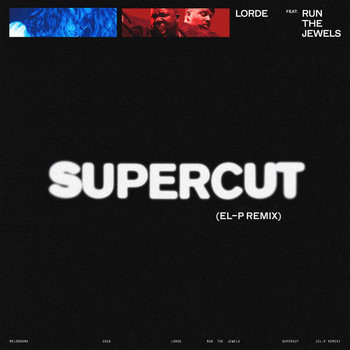 Lorde - Supercut (El-P Remix)