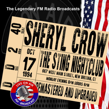 Sheryl Crow - Legendary FM Broadcasts - The Sting Nightclub, New Britain CT 17th October 1994