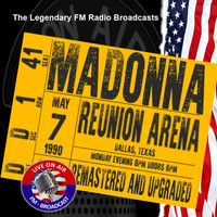 Madonna - Legendary FM Broadcasts -  Reunion Arena, Dallas Texas 7th May 1990