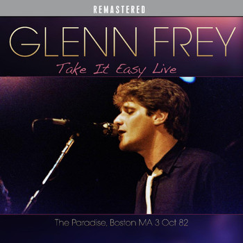 Glenn Frey - Take It Easy Live - Remastered