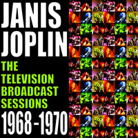 Janis Joplin - The Television Broadcast Sessions 1968 -1970