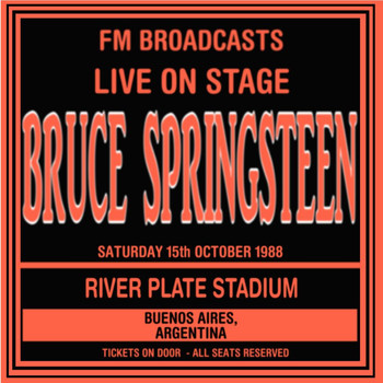 Bruce Springsteen - Live On Stage FM Broadcasts - River Plate Stadium 15th October 1988