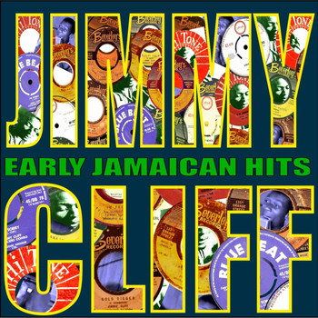 Jimmy Cliff - Early Jamaican Hits
