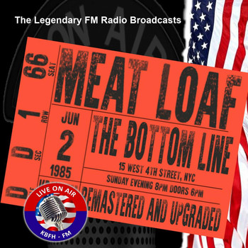 Meat Loaf - Legendary FM Broadcasts -  The Bottom Line, NYC 2nd June 1985