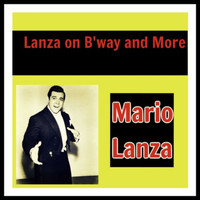 Mario Lanza - Lanza on B'way and More