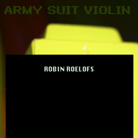 Robin Roelofs - Army Suit Violin