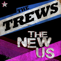 The Trews - The New US