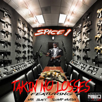 SPICE 1 - Takin No Losses (feat. Mr. Blacc & Slump Musiq) (Explicit)