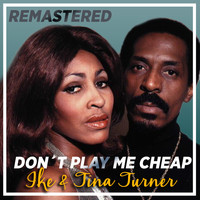 Ike & Tina Turner - Don't Play Me Cheap (Remastered)
