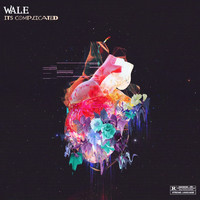 Wale - It's Complicated - EP (Explicit)