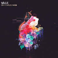 Wale - It's Complicated - EP