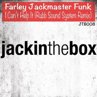 Farley Jackmaster Funk - I Can't Help It (Rubb Sound System Remix)