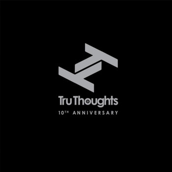 Various Artists - Tru Thoughts 10th Anniversary