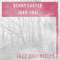 Benny Carter And His Orchestra - 1940 - 1941 (Live)