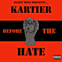 Kartier - Before the Hate (Explicit)