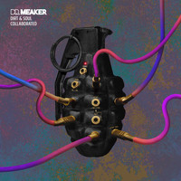 Dr Meaker - Dirt & Soul Collaborated (Remixes)