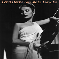 Lena Horne - Love Me Or Leave Me